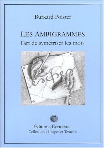 9782915633009: Les ambigrammes : L'art de symétriser les mots (Images & textes)