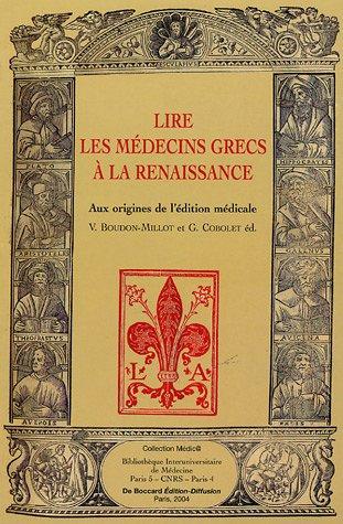 9782915634006: Lire les m�decins grecs � la Renaissance : Aux origines de l'�dition m�dicale