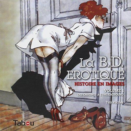 9782915635508: La BD érotique : Histoire en images Volume 1, Des origines à l'underground
