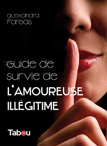 9782915635751: Le guide de survie de l'amoureuse illégitime : 44 principes incontournables
