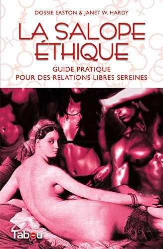 9782915635768: La salope éthique : Guide pratique pour des relations libres sereines