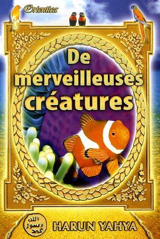 De merveilleuses creatures: Harun Yahya