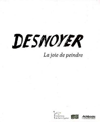 9782915639247: Desnoyer : La joie de peindre