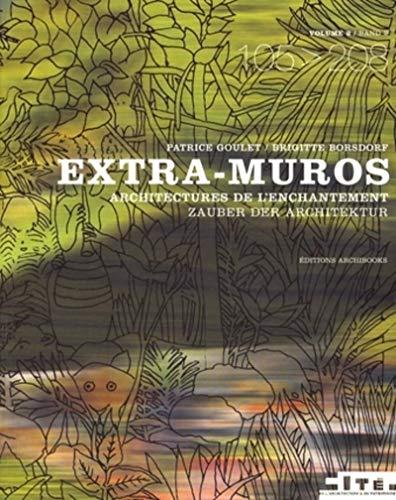 Extra-muros : Architectures de l'enchantement Tome 2, édition bilingue franç...