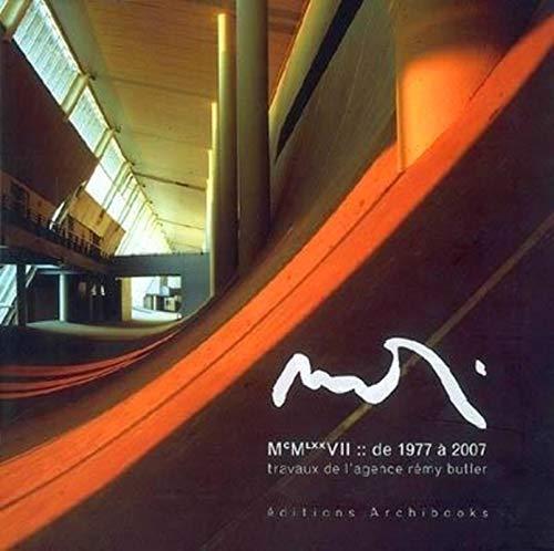Rémy Butler, travaux de l'agence, 1977-2007: Collectif Archibooks