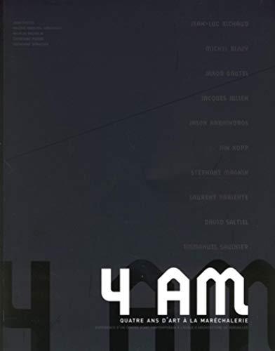 4 AM Manifeste : Quatre ans d'art à la Maréchalerie: Collectif