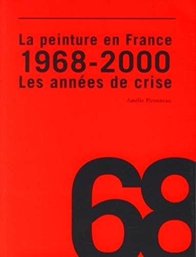 LA PEINTURE EN FRANCE : 1968 - 2000 LES ANNEES DE CRISE: PIRONNEAU AMELIE