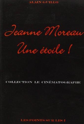 Jeanne Moreau une etoile: Guillo Alain