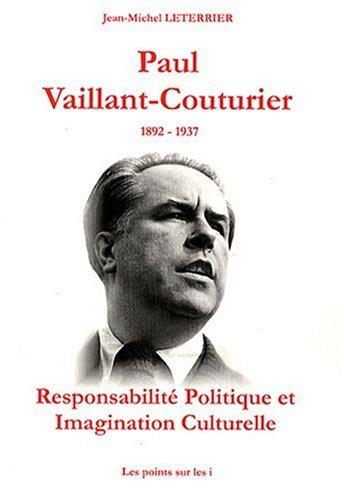 Paul Vaillant-Couturier 1892-1937: Jean Michel Leterrier