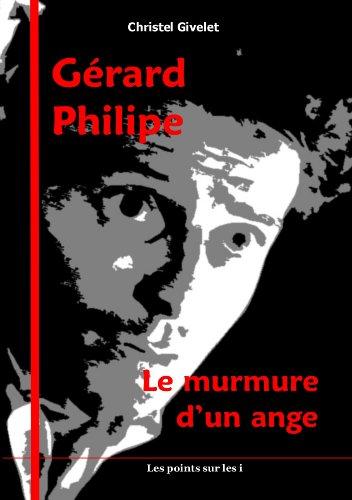 9782915640892: Gérard Philipe - Le murmure d'un ange