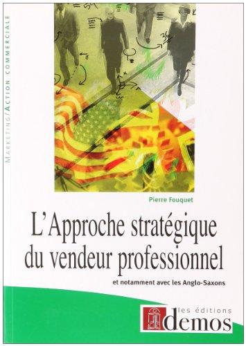 9782915647273: l'approche stratègique du vendeur professionnel