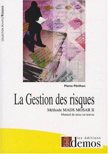 9782915647389: La Gestion des risques : M�thode MADS-MOSAR II Manuel de mise en oeuvre
