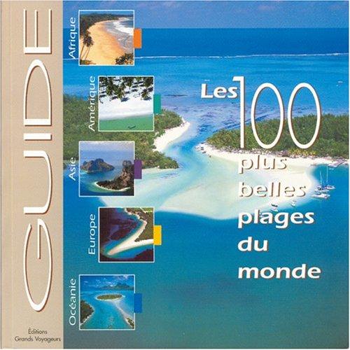 9782915648058: les 100 plus belles plages du monde