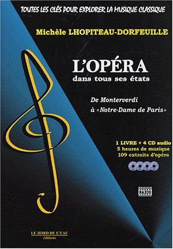 L'opera dans tous ses états De Monterverdi a Notre Dame de Paris: Lhopiteau Dorfeuille ...