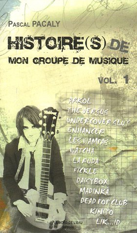 9782915651676: Histoire(s) de mon groupe de musique : Tome 1