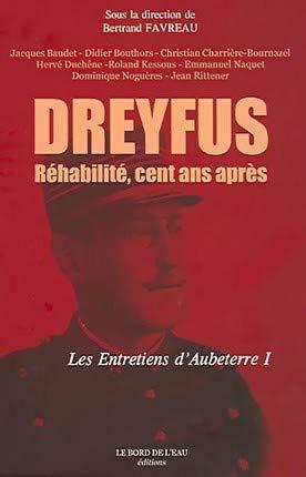 9782915651737: Dreyfus réhabilité, cent ans après : Antisémitisme : il y a cent ans, et aujourd'hui... (Les entretiens d'Aubeterre)
