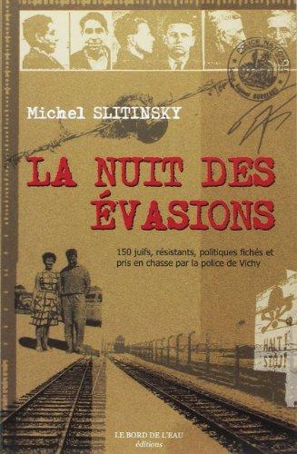 9782915651812: La Nuit des évasions : 150 Juifs, résistants, et politiques fichés et pris en chasse par la police de Vichy