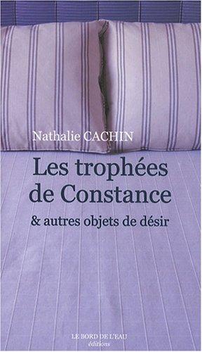 9782915651928: Trophees de Constance et autres objets de desir