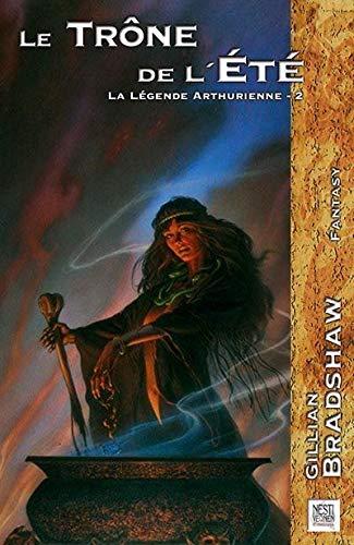 TRONE DE L'ETE (LE) (LEGENDE ARTHURIENNE V.2): BRADSHAW, GILLIAN
