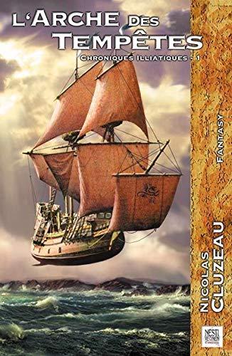 9782915653366: Les chroniques iliatiques, Tome 1 : L'arche des tempêtes