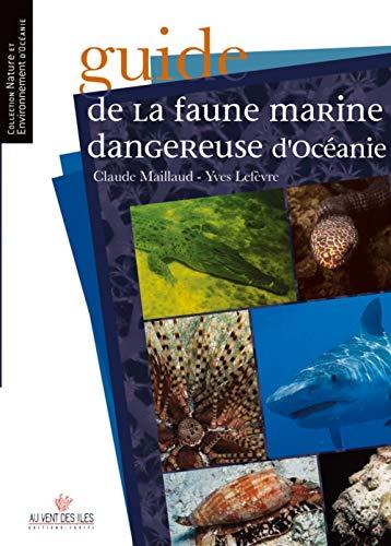 9782915654257: Guide de la faune marine dangereuse d'Océanie