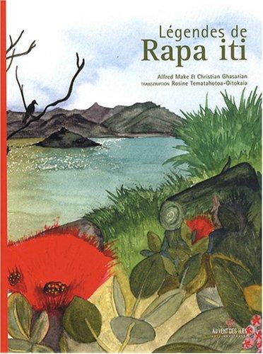 9782915654400: L�gendes de Rapa iti (�dition bilingue fran�ais/langue de Rapa)