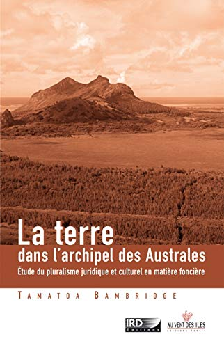 9782915654417: La terre dans l'archipel des Australes