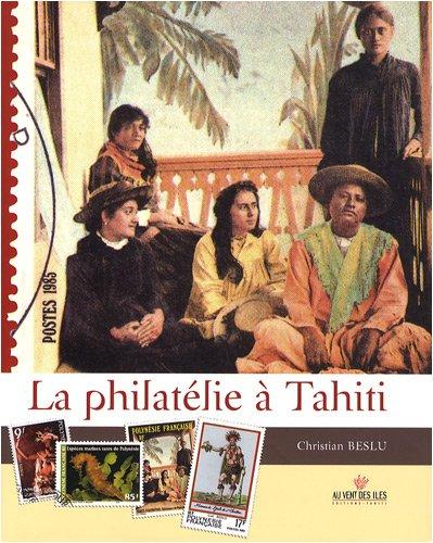 9782915654486: La Philatélie à Tahiti - Tome II, 1958-2008