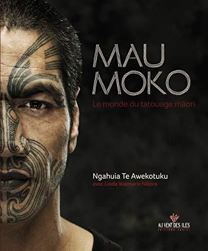 9782915654547: Mau Moko : Le monde du tatouage maori