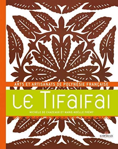 9782915654752: Le Tifaifai : Arts et artisanats de Polynésie française (Culture pacifique)