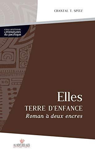 9782915654844: Elles, Terre d'Enfance : Roman � deux encres