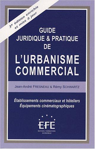 9782915661101: Guide juridique et pratique de l'urbanisme commercial