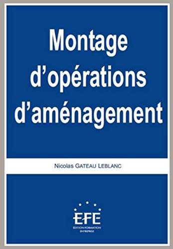 montage d'operations d'amenagement,2eme edition: Gateau Leblanc Nicol