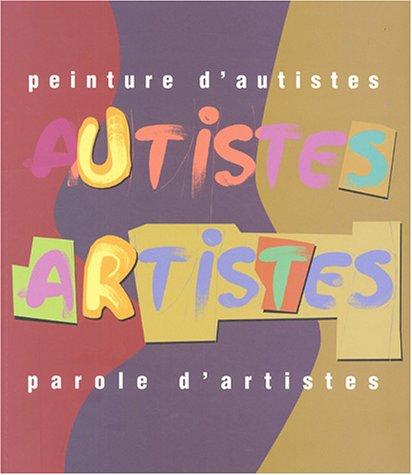 9782915665000: Peinture d'autistes, Parole d'artistes