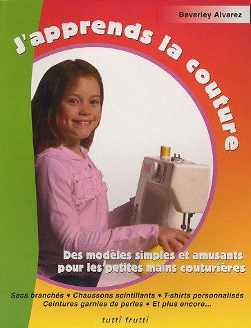 9782915667110: J'apprends la couture : Des modèles simples et amusants pour les petites couturières