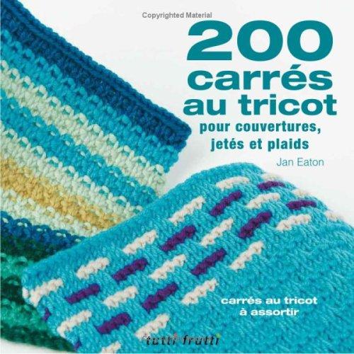 9782915667271: 200 carr�s au tricot : Mod�les traditionnels et contemporains � assortir