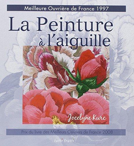 PEINTURE À L'AIGUILLE (LA): KURC JOÇELYNE