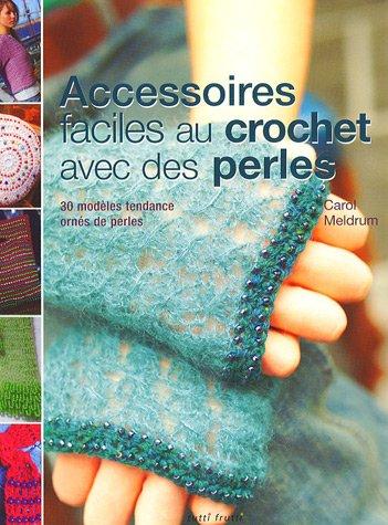 9782915667325: Accessoires faciles au crochet avec des perles