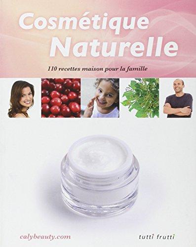 9782915667479: Cosmétique naturelle : 110 recettes maison pour la famille