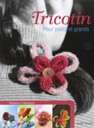 Tricotin : Pour petits et grands: Glachant, Delphine