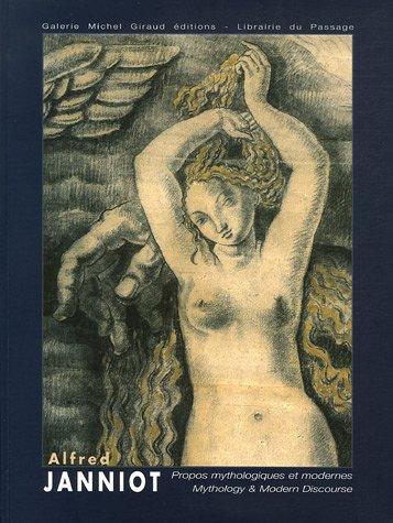 9782915677232: Alfred Janniot 1889-1969 Propos mythologiques et modernes : Edition bilingue français-anglais