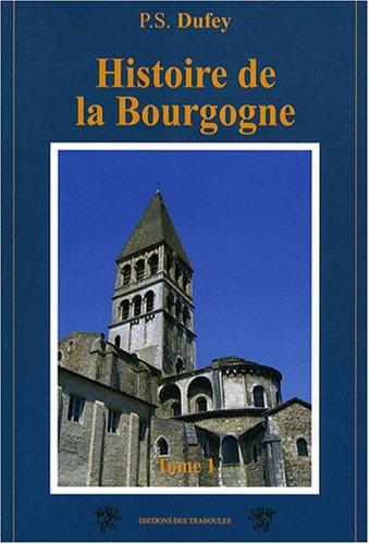 9782915681475: Histoire de la Bourgogne : Tome 1
