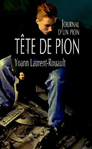 9782915685053: T�te de pion : Journal d'un pion