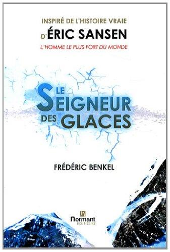 LE SEIGNEUR DES GLACES: Frédéric Benkel