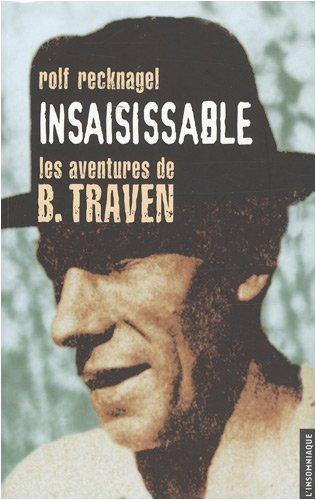 9782915694369: Insaisissable : Les aventures de B. Traven