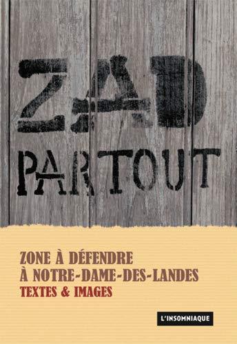 9782915694673: ZAD Partout - Zone A Défendre à Notre-Dame-des-Landes - Textes et Images