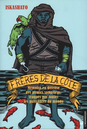 9782915694680: Frères de la côte: Mémoire en défense des pirates somaliens, traqués par toutes les puissances du monde