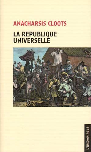 9782915694703: La République universelle : Suivie de Bases constitutionnelles de la République du genre humain