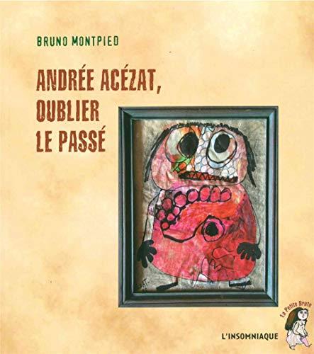 9782915694826: Andr�e Ac�zat, oublier le pass�