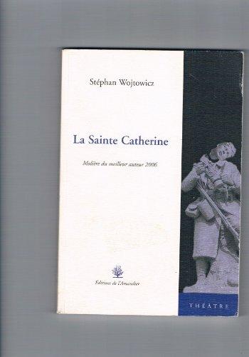 9782915695557: La Sainte Catherine : théâtre
